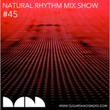 Natural Rhythm Mix Show #45 May 20th 2017
