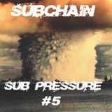 Subchain - Sub Pressure #5