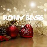 """RONY BASS """"CHRISTMAS EDITION"""" 2017"""