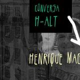 Conversa H-alt-25º episódio- Henrique Magalhães