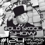 #OldSkool Show #124 with DJ Fat Controller 18th October 2016
