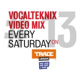 Trace Video Mix #13 by VocalTeknix