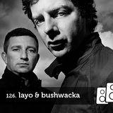 Soundwall Podcast #126: Layo & Bushwacka!