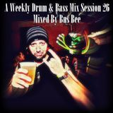 A Weekly Drum & Bass Mix Session 26: Mixed By Bus Bee