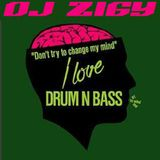 DJ ZIGY PODCAST #62 - DONT TRY TO CHANGE MY MIND , I LOVE DRUM N BASS