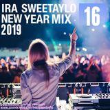 IRA SWEETAYLO NEW YEAR MIX 2019