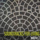 Soundtracks for Living - Volume 7
