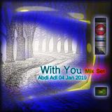 With You-Mix Set Abdi Adl 04 Jan 2019