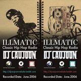 ILLMATIC CLASSIC HIP HOP RADIO - DJ CAUJOON [Rec.Date: June.2006]