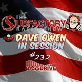 The Subfactory Radio Show #232 Dave Owen in Session