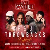 R&B Throwbacks PART 1 #DJCarter |Socials: @officialdjcarter