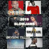 2019 SLOWJAMS AUGUST CHRISBROWN,SUMMERWALKER,JEREMIH,JACQUEES,KHALID,KIANA LEDE,BRYSON TILLER & MORE