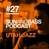 SUN AND BASS Podcast #27 - Utah Jazz