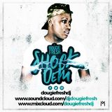 @DougieFreshDJ - Shock Dem Vol 1 [UK, R&B, Bashment]