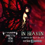 DJ Vampire & Pretty Boy Acid B2B - In Heaven Episode 8