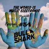 De La Trinidad Present.-The World Is Music Electronic (Episode #54) [Bull5hark]