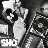 Sho Time Ep 8: House Love