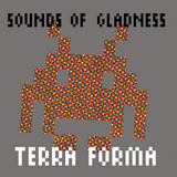 Sounds of Gladness - Terra Forma Mix