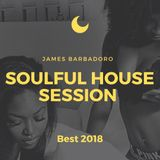 Soulful House Session | Best 2018 | James Barbadoro