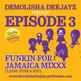 Demolisha Deejayz - Episode 3 - Funkin for Jamaica Mixxx