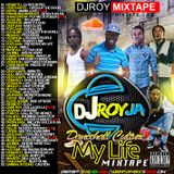 DJ ROY MY LIFE DANCEHALL CULTURE MIXTAPE