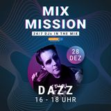 DAZZ - Mix Mission DJ Set @ Sunshine Live Studio, Berlin