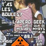 PODCAST Emission T'as Les Boules? n36 mercredi 24 juillet 2014 En direct de l'apéro de Geeks a Myrys