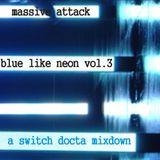 Massive Attack: Blue like neon Vol.3
