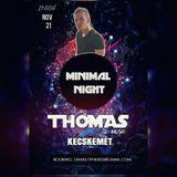 THOMAS - LIVE @KECSKEMÉT 2017.11.21 MINIMAL NIGHT PARTY 2017