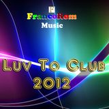 Luv To Club 2012