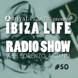 IBIZA LIFE RADIO Show #50 with Lorenzo al Dino – Winter 2016