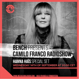 Bench presents Camilo Franco Radio Show w/ Hanna Haïs on Ibiza Global Radio - 14/09/2016