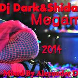 Dj Dark&Shidance MegaMix2014 Mixed By Alexunder Deejay