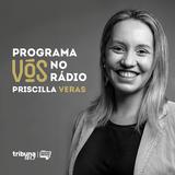 VÓS NO RÁDIO #06 - Priscilla Veras, uma empreendedora disposta a mudar o mundo
