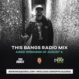 This Bangs Radio with DJ Sol 08.04.18