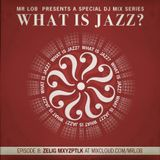 What Is Jazz? Vol.8 with Zelig Mxyzptlk