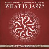 What Is Jazz? Vol.8 with Zelig Mxyzptlk