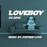 LOVEBOY 03 2016 - MIXED BY STEPHEN LOVE