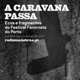 Caravana Passa - Estendal: Instalação e performance da Caravana Feminista -  13 de Outubro de 2015