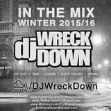 DJ WreckDown - In The Mix Winter 2015/16 Edition (@DJWRECKDOWN)