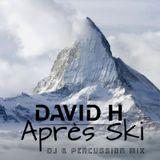 David-H. Après Ski. DJ & Percussion Mix
