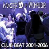 Club Beat 2001-2006 (DJ Master D, 2018)