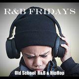 OLD SCHOOL R&B & HIPHOP (R&B FRIDAYS)