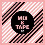Mix&Tape #22