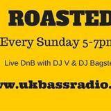 DJ V and DJ Bagster The Roasted Show Live DnB @ ukbassradio.co.uk (31/05/2015)