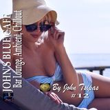 JOHN'S BLUE CAFE #12 (Bar Lounge, Ambient, Chillout)