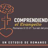 Romanos 5:12-21    La raíz del problema