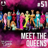 #51 Meet The Queens