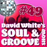 David White's Soul & Groove Show #49