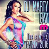 (Yearmix) DJ Marty Bay - [This is not a] Yearmix 2016